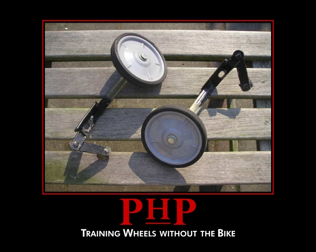 Despair-like poster: PHP, Training Wheels without the Bike